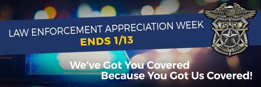 Law Enforcement Appreciate Week - Ends 1/13